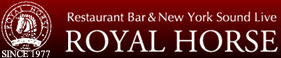 Restaurant Bar&New York Sound Live ROYAL HORSE